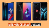 Qual melhor celular Asus em 2021? Veja 7 indicações + dicas de como escolher o seu no nosso guia de compra!